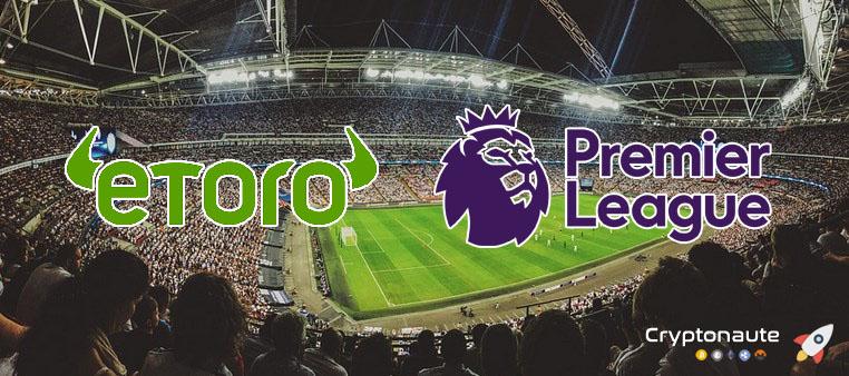 Bitcoin : 7 clubs de Premier League signent un partenariat avec eToro