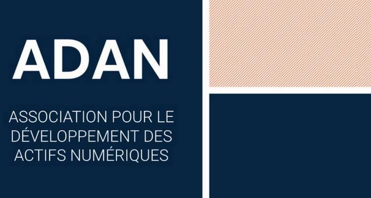 ADAN : l'Association pour le Développement des Actifs Numériques