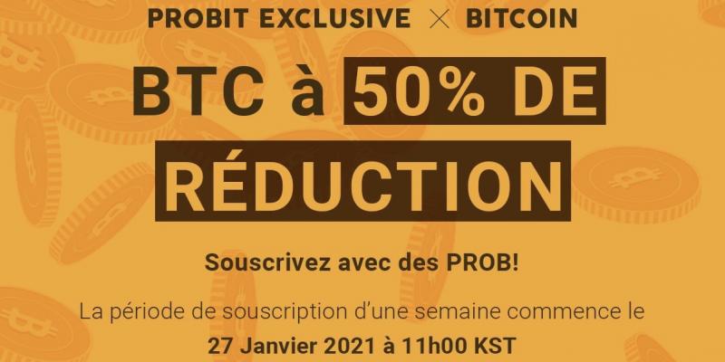 Les investisseurs particuliers à l'honneur avec l'offre exclusive à 50 % de réduction sur le BTC chez ProBit Exchange
