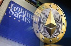 Goldman Sachs et Ethereum : Une Histoire D'Amour ?
