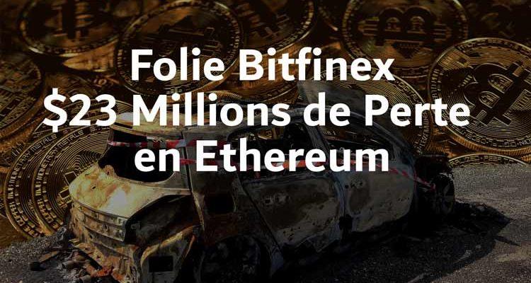 Bitfinex Ethereum 23 millions de perte