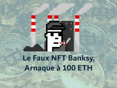 Le NFT de Banksy se Vend 100 Ethereum, Mais il est Faux