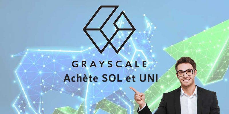Grayscale Achète Solana SOL et Uniswap UNI. Morgan Stanley en profite aussi !